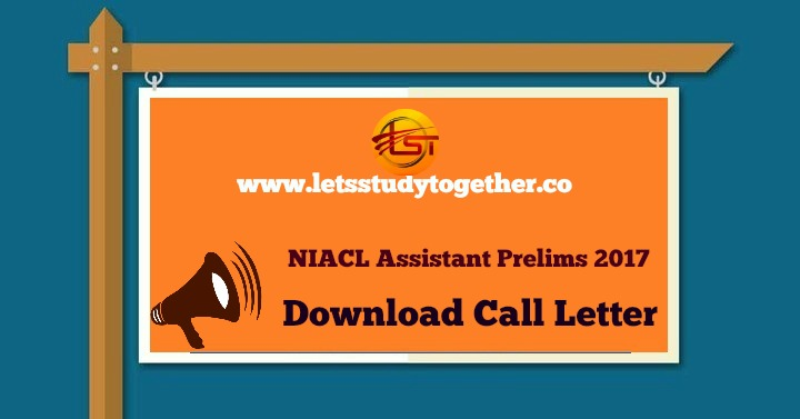 NIACL Assistant Prelims Call Letter 2017