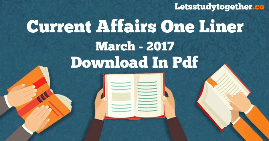 Current Affairs One Liner March 2017