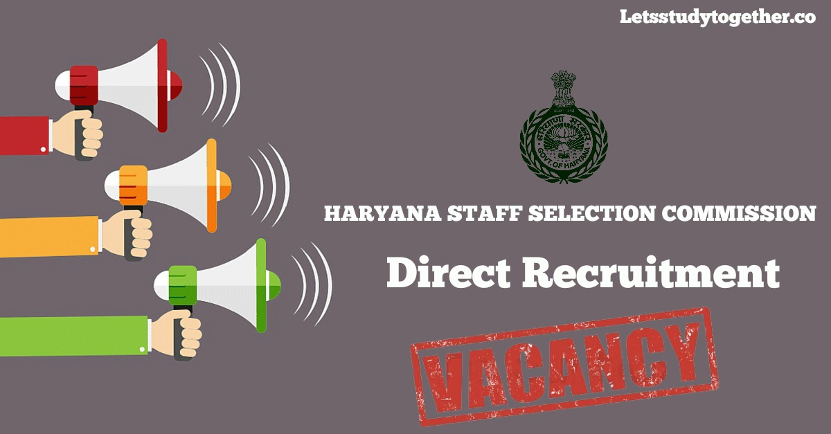 Direct recruitment of HARYANA STAFF SELECTION COMMISSION