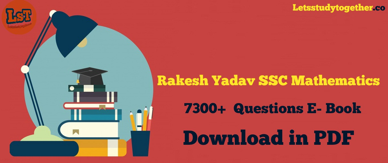 Rakesh Yadav SSC Mathematics 7300 E- Book : Download in PDF