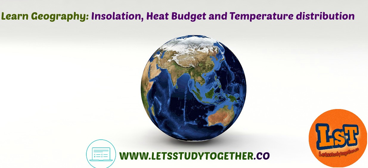 Geography: Insolation and Heat Budget