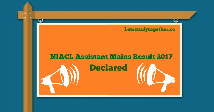 NIACL Assistant Mains Result 2017 Declared