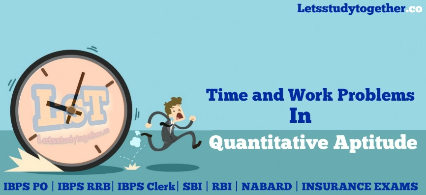 Time and Work Problems Set – 1: NABARD Grade B | IBPS PO | IBPS RRB ...