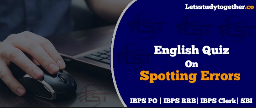 Spotting Error Questions for IBPS Clerk