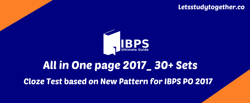 Cloze Test based on New Pattern for IBPS PO 2017