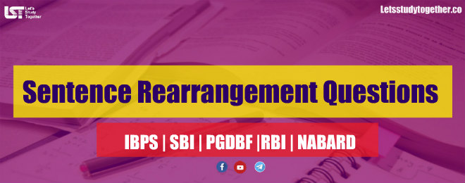 Sentence Rearrangement Questions for SBI & IBPS Exam 2018