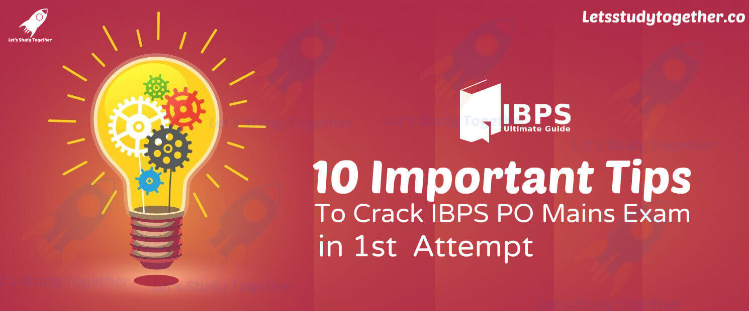 10 Important Tips to Crack IBPS PO Mains Exam in First Attempt