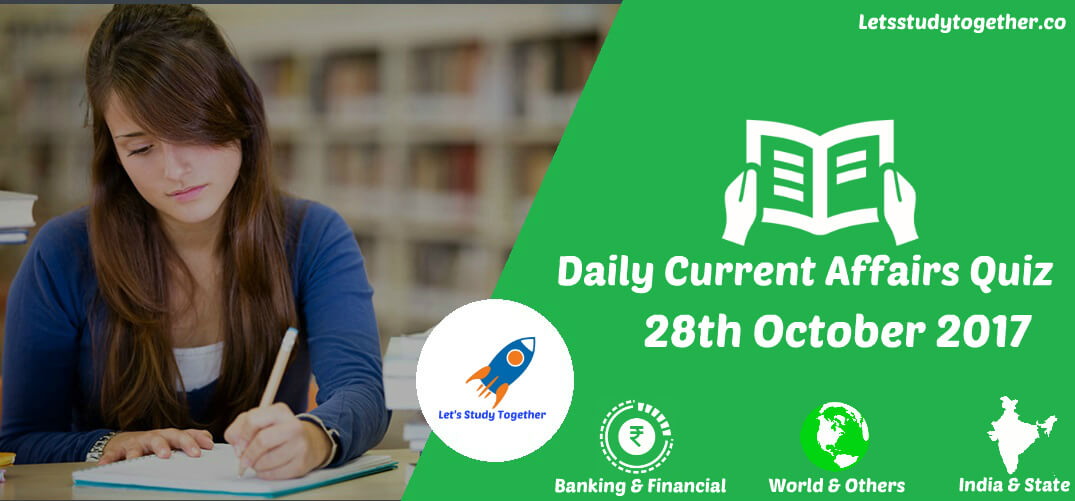 Daily Current Affairs Quiz 28th October 2017