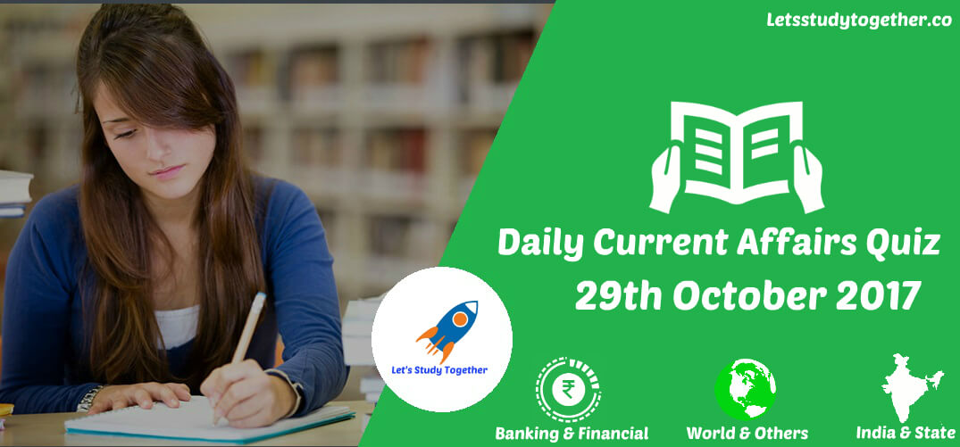 Daily Current Affairs Quiz 29th October 2017