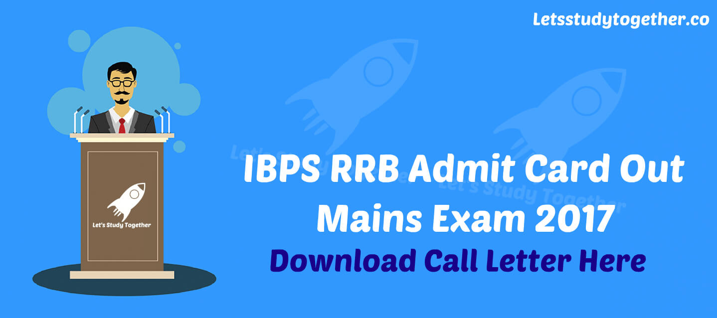 IBPS RRB Admit Card 2017 Out for Mains