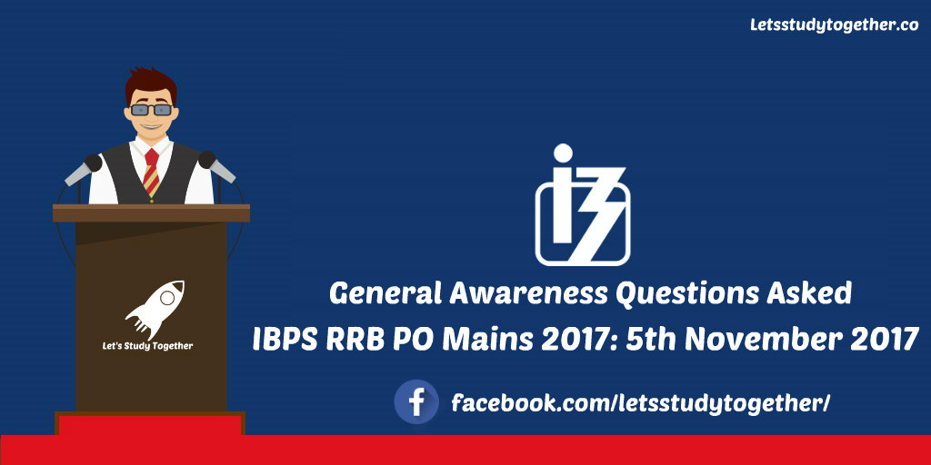 General Awareness Questions Asked in IBPS RRB PO Mains