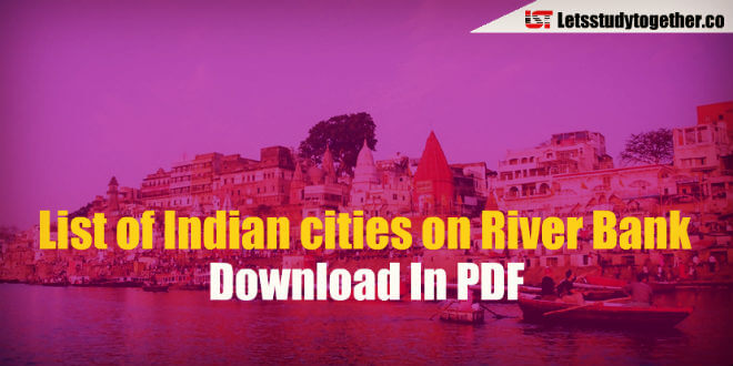List of Indian cities on River Banks - Download In PDF