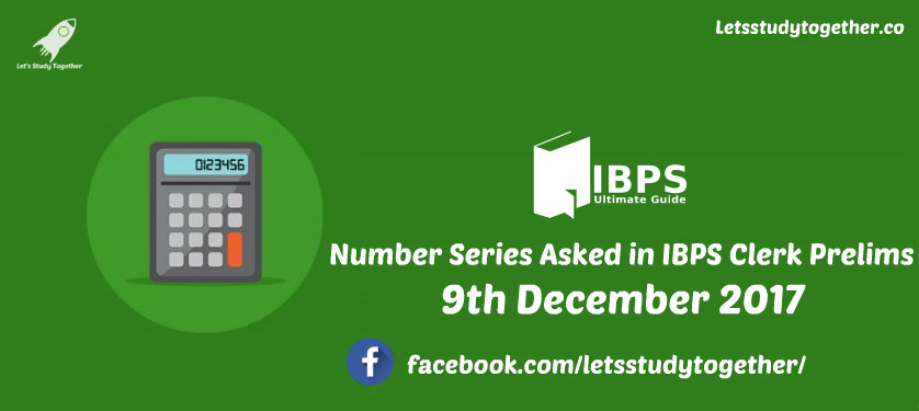 Number Series Asked in IBPS Clerk Prelims