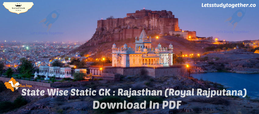 State Wiese Static GK Study Material: Rajasthan