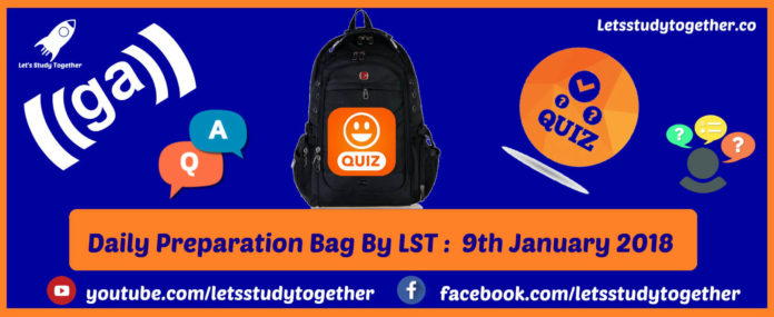 Daily Preparation Bag By LST : 9th January 2018