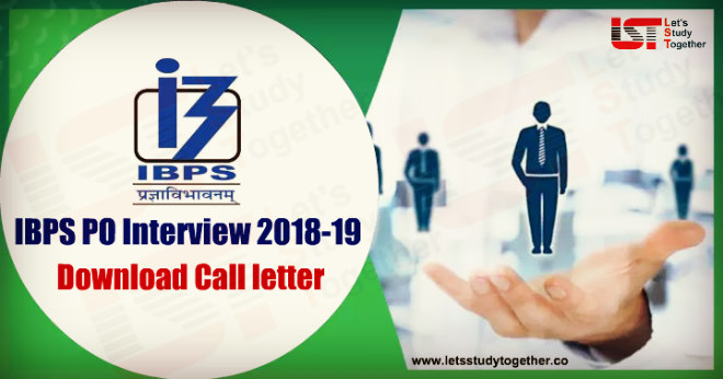 IBPS PO Interview Call letter 2018-19 : Download Here