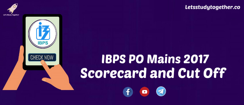 IBPS PO Mains Scorecard and Cut Off