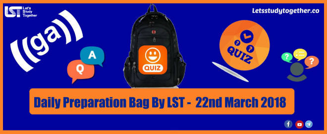 Daily Preparation Bag By LST 22nd March 2018