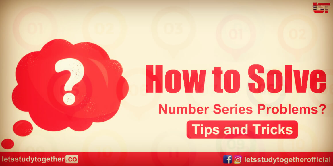 How to Solve Number Series Problems? – Tips and Tricks