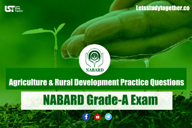 NABARD Grade-A Exam : Agriculture & Rural Development (ARD) Practice | Set-8