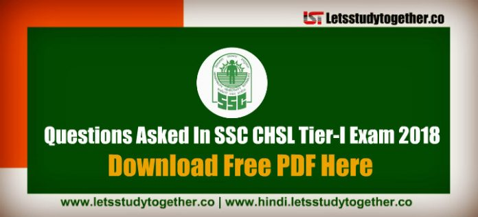 Questions Asked In SSC CHSL Tier-I Exam 2018 - Download PDF Here