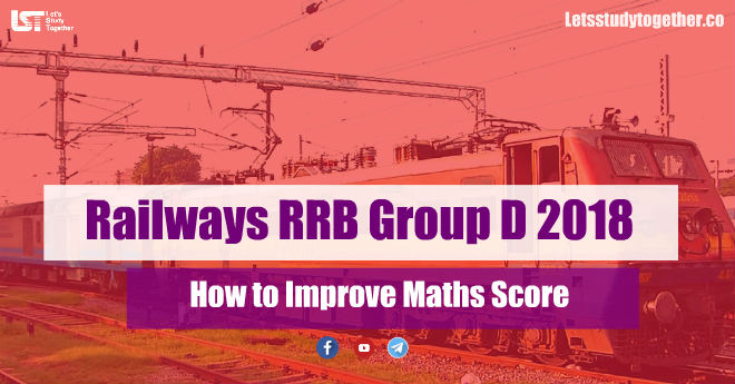 Railways RRB Group D 2018: How to Improve Maths Score