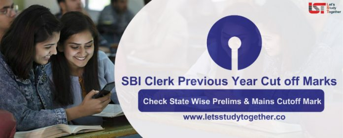 SBI Clerk Previous Year Cut off Marks (2019/2018/2016) , Check State wise Prelims & Mains Cutoff Mark