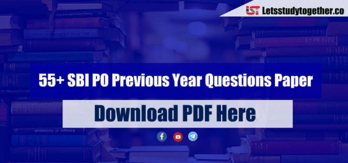 55+ SBI PO Previous Year Questions Paper PDF