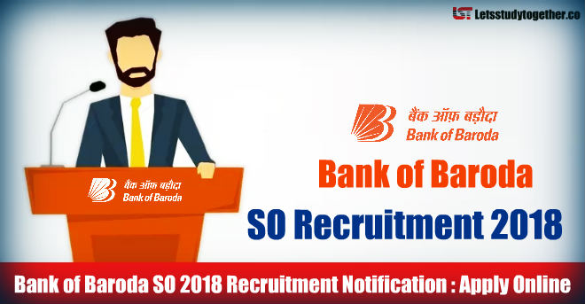 Bank of Baroda SO 2018 Recruitment Notification : Apply Online