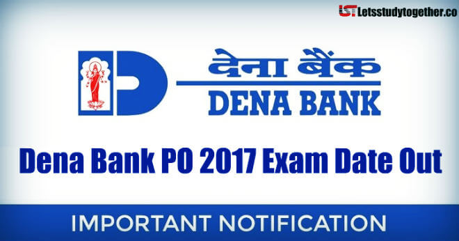 Dena Bank PO 2017-18 Exam Date Out - Check Here