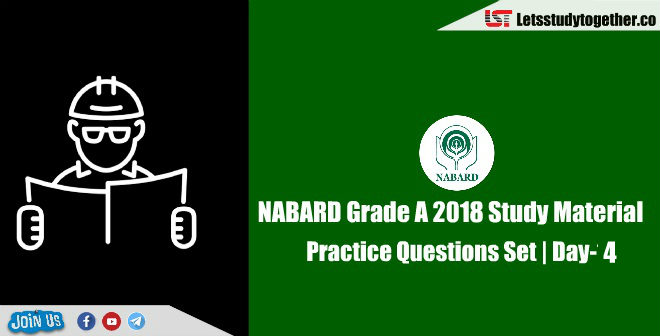 NABARD Grade A 2018 Study Material – Attempt Practice Questions Set | Day-4