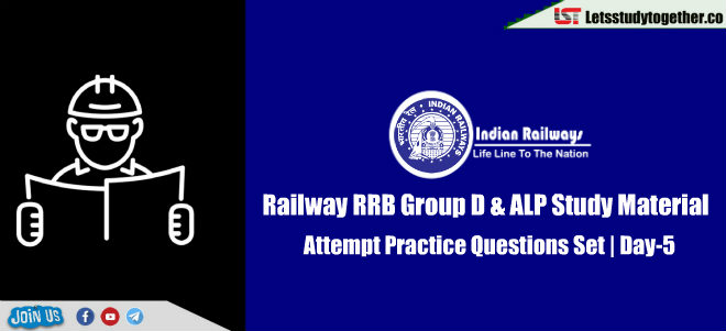 Railway RRB Group D & ALP Study Material – Attempt Practice Questions Set | Day-5