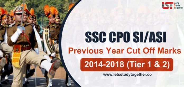 SSC CPO Previous Year Cut Off Marks ( 2014-2018) : Check SSC CPO SI/ASI Cutoff Marks (Tier 1 & 2)