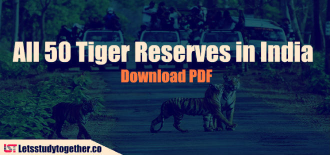 All 50 Tiger Reserves in India – Complete List | Download in PDF