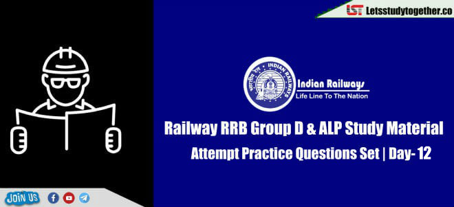 RRB Railway Group D & ALP Practice Questions Set | Day-12
