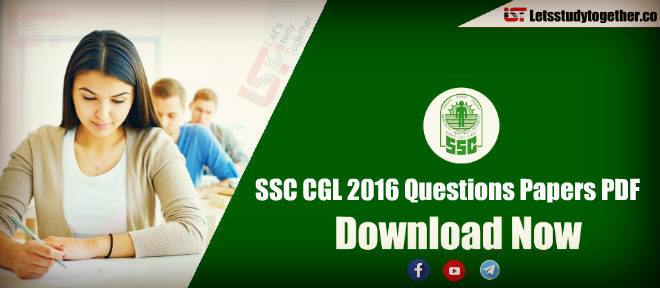 SSC CGL 2016 Questions Papers PDF – Download Now