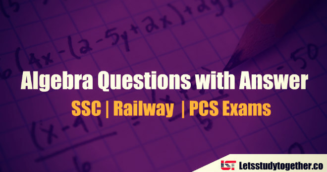 Algebra Questions with Answer for SSC CGL Exam 2018 | Set -1
