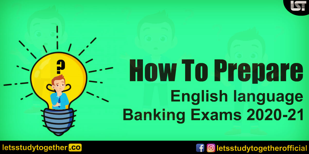 How to prepare English language for Banking Exams – Preparation Tips & Study Material