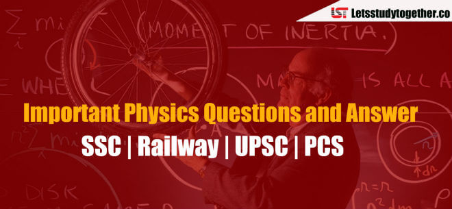Important Physics Questions and Answer for SSC CGL Exam 2018 | Set-1