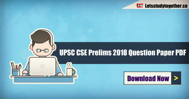 UPSC CSE Prelims 2018 Question Paper PDF ( English/Hindi) – Download Here