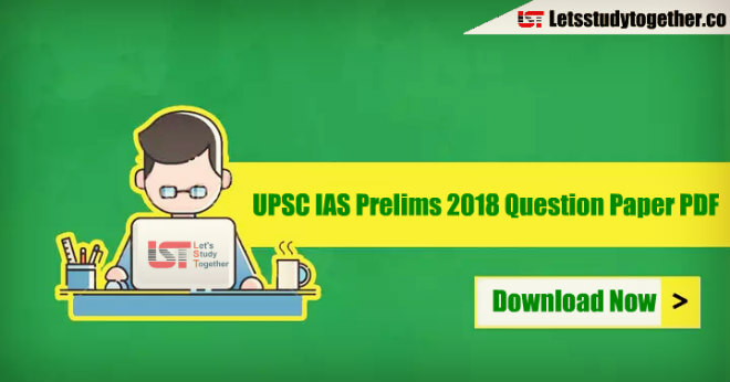 UPSC Prelims 2018 Question Paper PDF - Download Now
