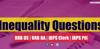Inequality Questions For RRB OS   RRB OA   IBPS Clerk   IBPS PO