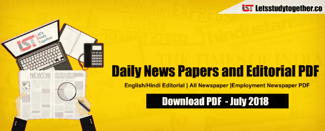 Daily News Papers and Editorial PDF – July 2018