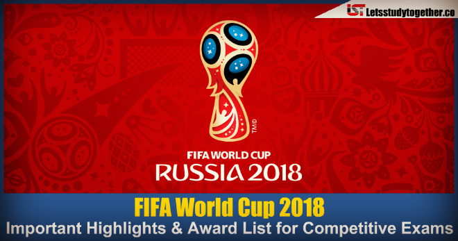 FIFA World Cup 2018 Important Highlights & Award List for Competitive Exams