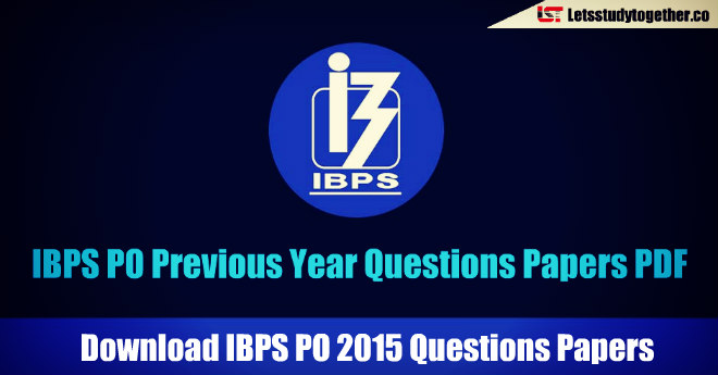 IBPS PO Previous Year Papers PDF