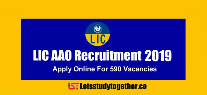 LIC AAO Recruitment 2019 – Apply Online For 590 Vacancies