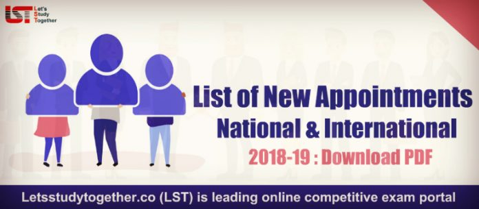 List of New Appointments in the India 2019 (Updated) – Download PDF Here