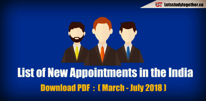 List of New Appointments in the India 2018