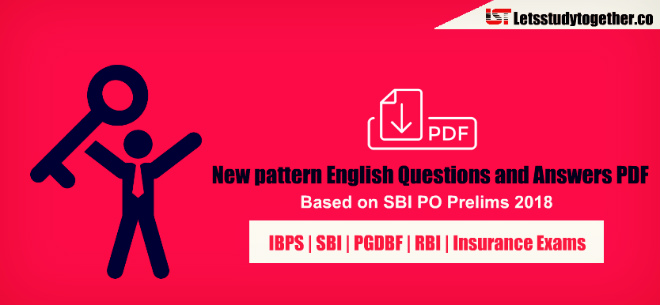 New pattern English Questions and Answers PDF - Based on SBI PO Prelims 2018