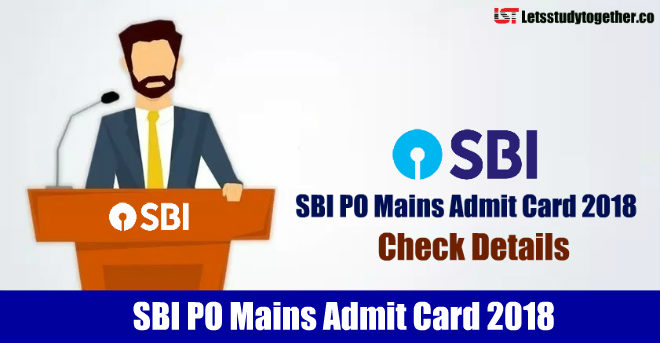 SBI PO 2018 Admit Card – Download SBI PO Mains Call Letter